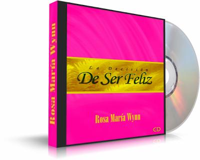 la decision de ser feliz rosa maria wynn audiolibro La Decisión de Ser Feliz   Rosa María Wynn [Audiolibro]