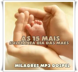 1 Baixar CD Coletânea Dias das Mães   As 15 Mais Vol.01 2011