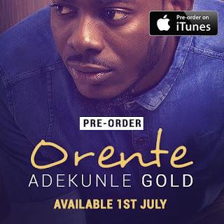 Music: Adekunle Gold – Orente