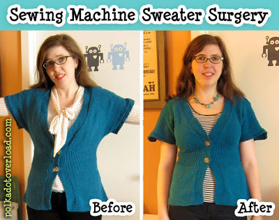 Sewing Machine Sweater Surgery Tutorial: Before and After