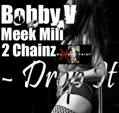 Bobby_V_Feat_2chainz_And_Meek_Mill-Drop_It-PROMO-WEB-2011-SPiKE_iNT
