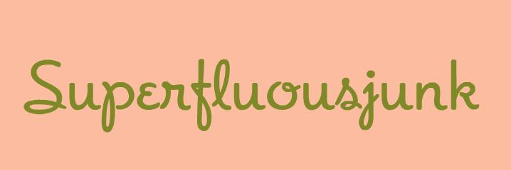 Superfluous Junk