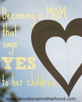 I want to be a YES-Mom | Devotional Motherhood