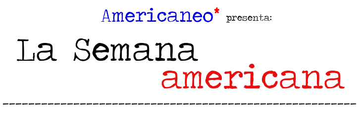 Americaneo presenta LA SEMANA AMERICANA