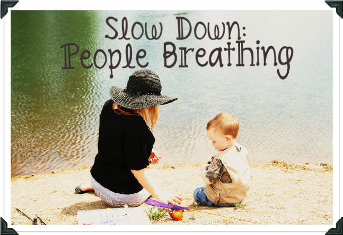 Slow Down: People Breathing