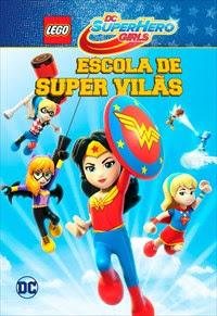 Lego DC Super Hero Girls – Escola de Super Vilãs Dublado Online