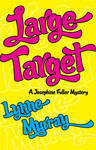 LARGE TARGET, the 2nd Josephine Fuller mystery
