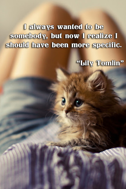 facebook Poste image quotes (I always wanted to be somebody, but now I realize I should have been more specific)