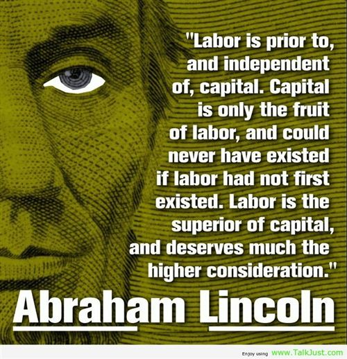 Famous Labor Day Quotes by Abraham Lincoln: Labor Is Prior To And Independent Of, Capital