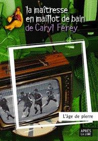 """Caryl FÉREY """"L'âge de pierre"""""""