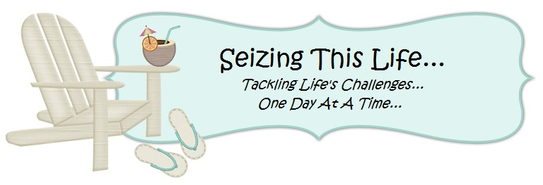 Seizing This Life...