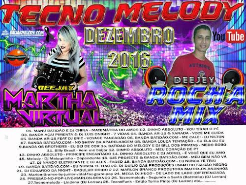 Cdzão Tecno melody DJ Rocha Mix E DJ Martha Virtual Dezembro 2016