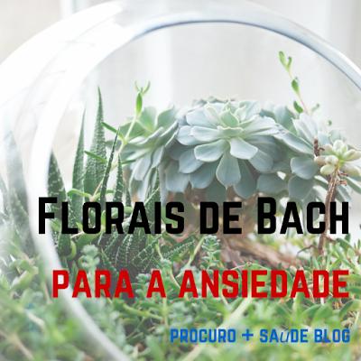 Florais de Bach para a ansiedade