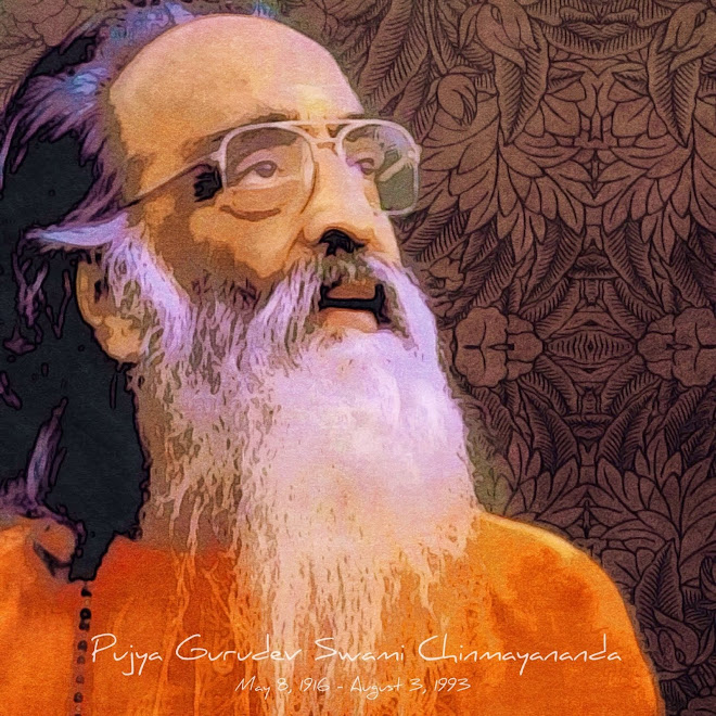 Dedicated to our Pujya Gurudev Swami Chinmayananda