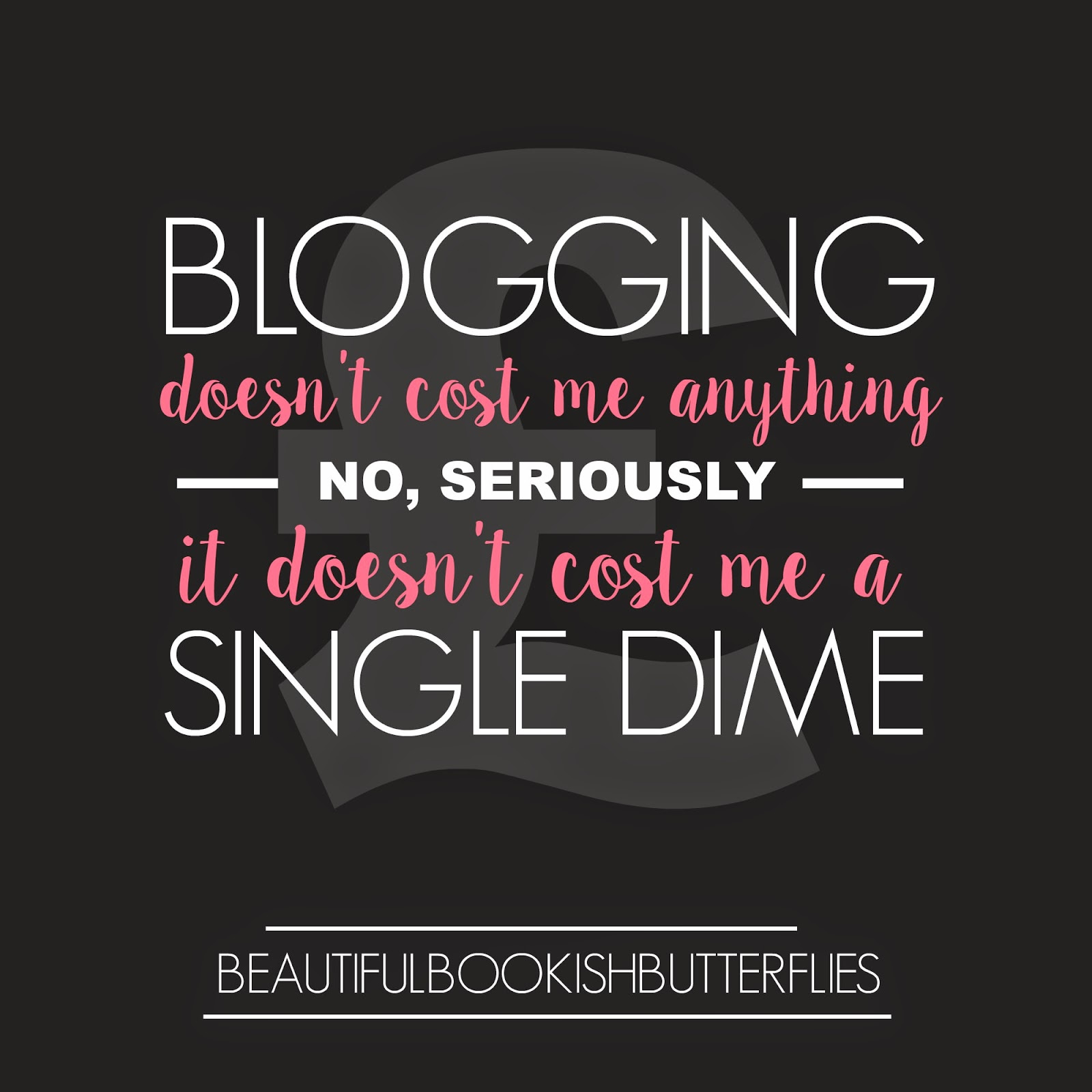 Blogging Doesn't Cost Me Anything