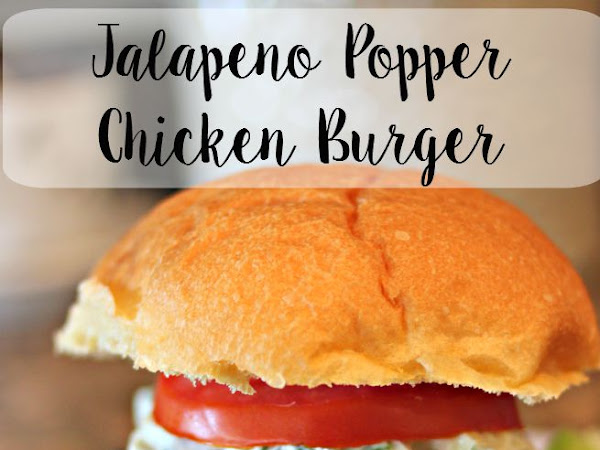 Jalapeno Popper Chicken Burgers with Jalapeno Cream Cheese