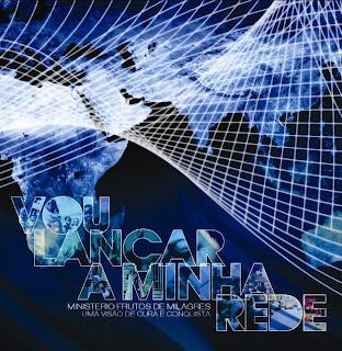 Ministério Frutos De Milagres - Vou Lançar A Minha Rede 2011