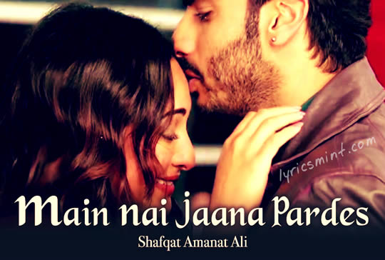 Main Nai Jaana Pardes from Tevar featuring Sonakshi Sinha and Arjun Kapoor