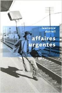 Affaires urgentes Scènes de la vie diplomatique Lawrence Durrell