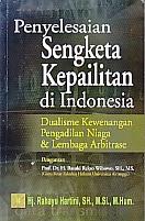 toko buku rahma: buku PENYELESAIAN SENGKETA KEPAILITAN DI INDONESIA DUALISME KEWENANGAN PENGADILAN NIAGA DAN LEMBAGA ARBITRASE, pengarang rahayu hartini, penerbit kencana