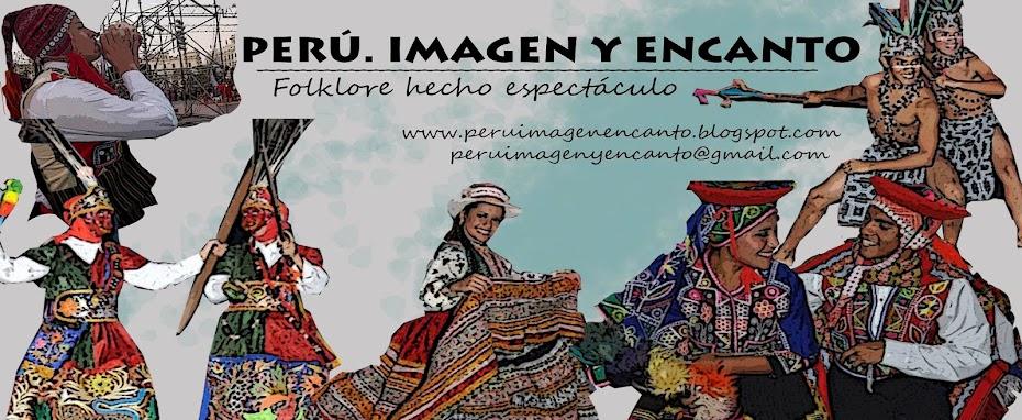 PERU. IMAGEN Y ENCANTO- Folklore hecho espectáculo