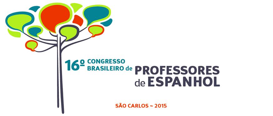 16º CONGRESSO BRASILEIRO DE PROFESSORES DE ESPANHOL