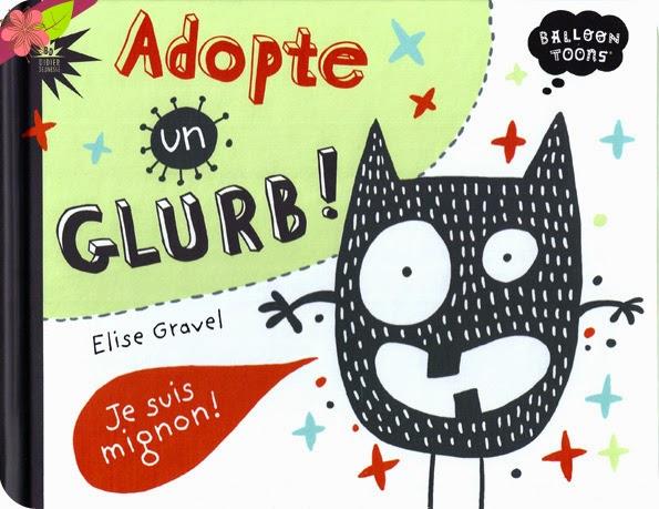 Adopte un GLURB !  d'Elise Gravel