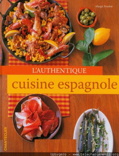 Authentique cuisine espagnole - Cuisine espagnole facile ...