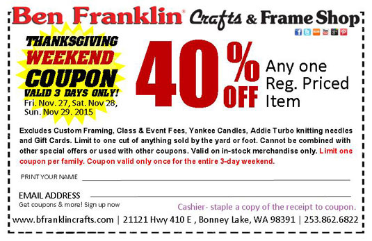 Ben franklin crafts and frame shop thanksgiving three day for Ben franklin craft store coupons