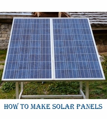Making Solar Panels - How To Build Them