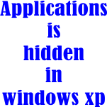 Application is hidden in windows xp
