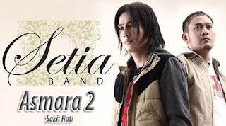 Lirik dan Chord(Kunci Gitar) Setia Band ~ Asmara 2 (Sakit Hati)