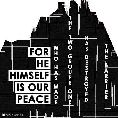 He is our peace, Eph 2:14