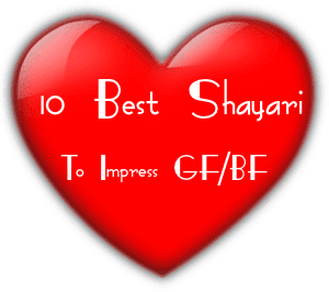 10 Best Shayari To Impress Girlfriend (90% Indian Used)