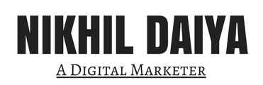 Nikhil Daiya: A Digital Marketer from Mumbai | Expert in Digital Marketing