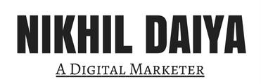 Nikhil Daiya: A Digital Marketer from Mumbai, India