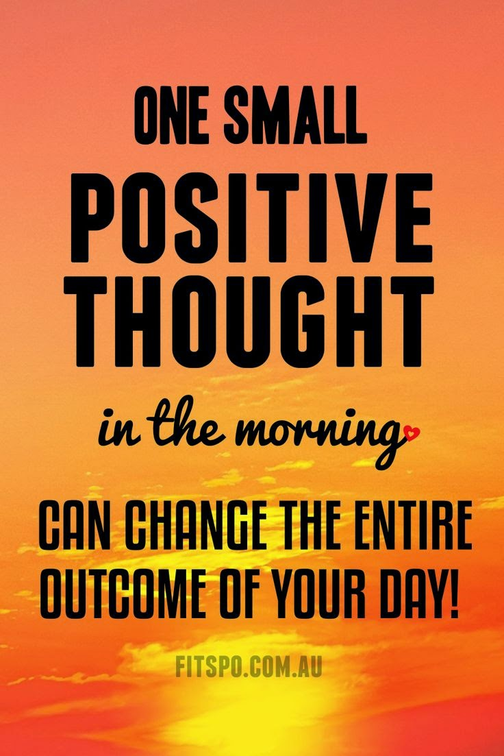 """One small positive thought in the morning can change the entire outcome of your day!"" Picture of a sunrise. fitspo.com.au"