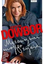 """Katarzyna Dowbor - """"Mężczyźni mojego życia"""""""