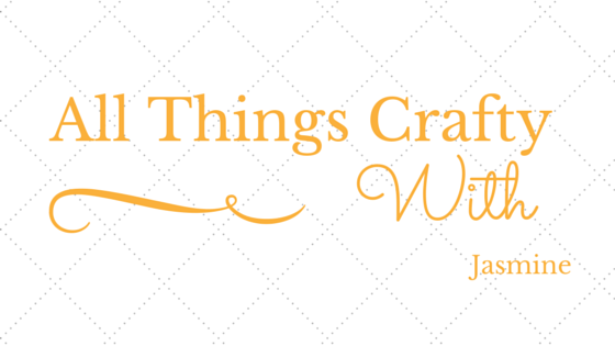 All things Crafty With Jasmine