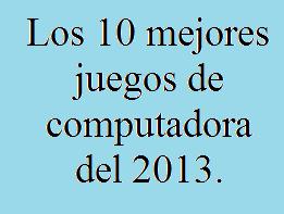 Mejores, Juegos, Computadora, 2013, 10, Informática, PC