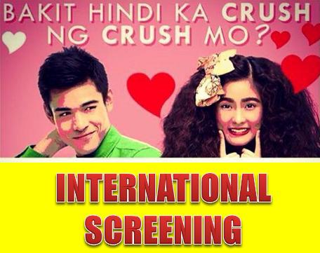 Bakit Hindi Ka Crush ng Crush Mo International Screening Schedule Dates and Venue
