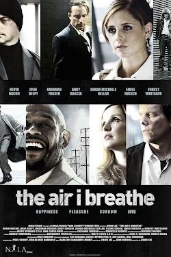 Ngăn Chặn Tội Ác - The Air I Breathe (2007) Poster