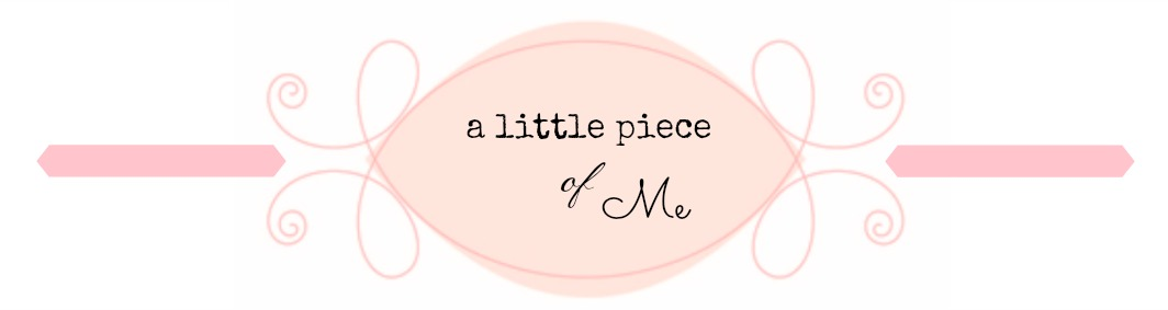 A Little Piece of Me