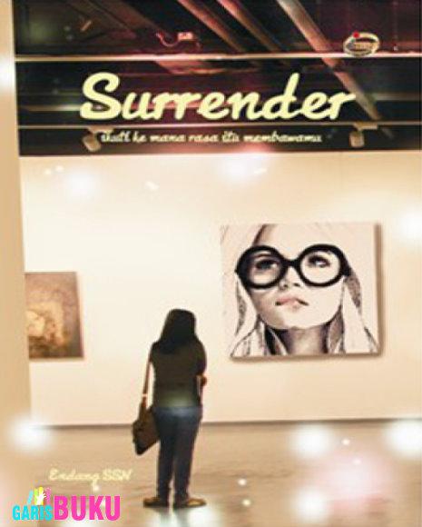 http://garisbuku.com/shop/surrender-ikuti-ke-mana-rasa-itu-membawamu/