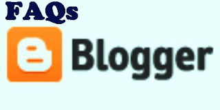 some importent blogger faqs for every bloggers.