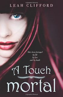 Review of A Touch Mortal by Leah Clifford published by Greenwillow Books