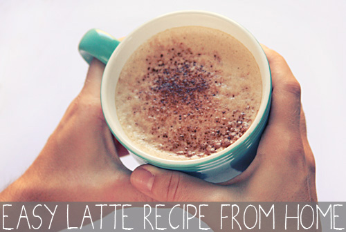 Easy Latte Recipe from Home