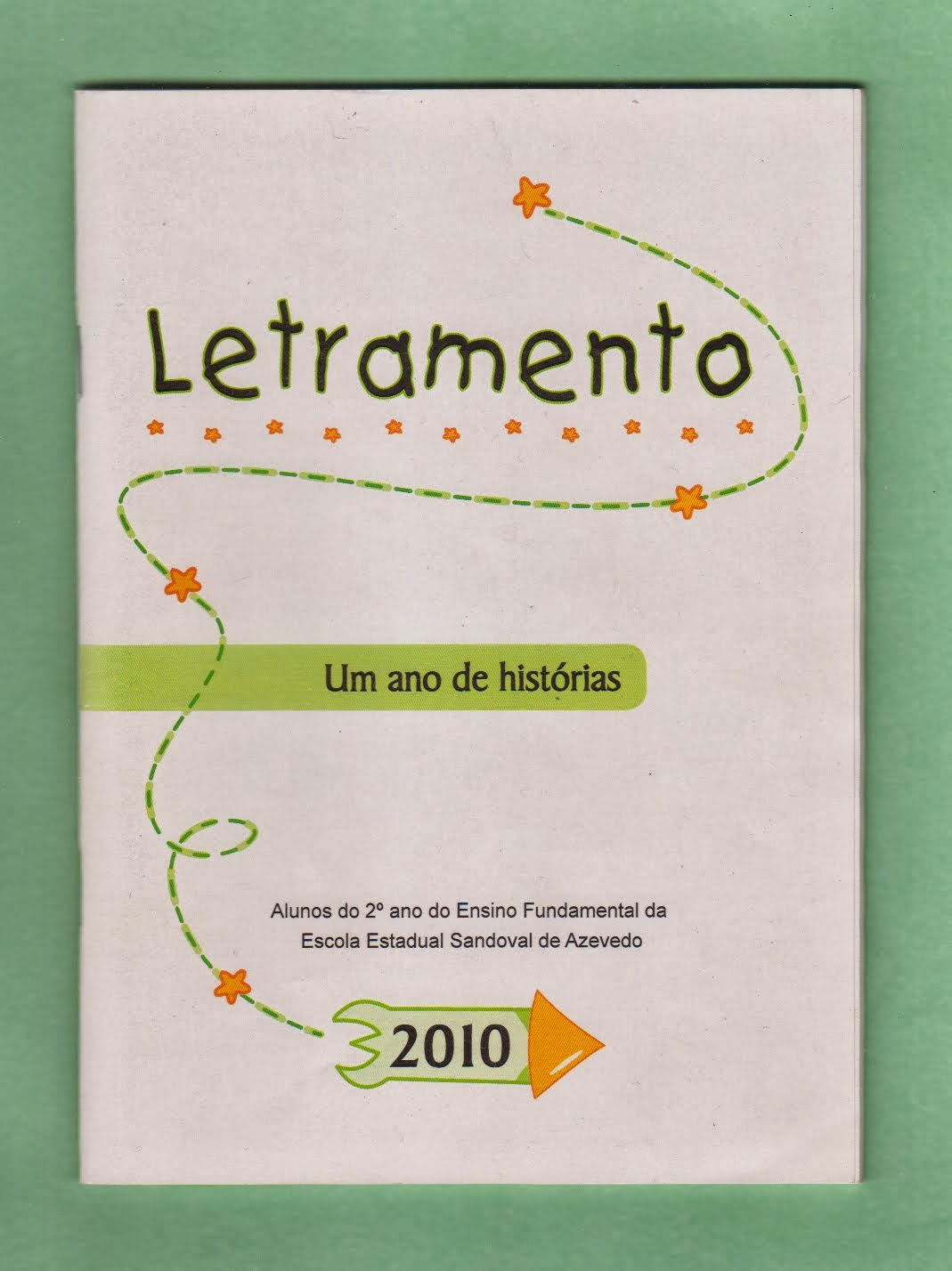 LETRAMENTO. UM ANO DE HISTÓRIAS 2010