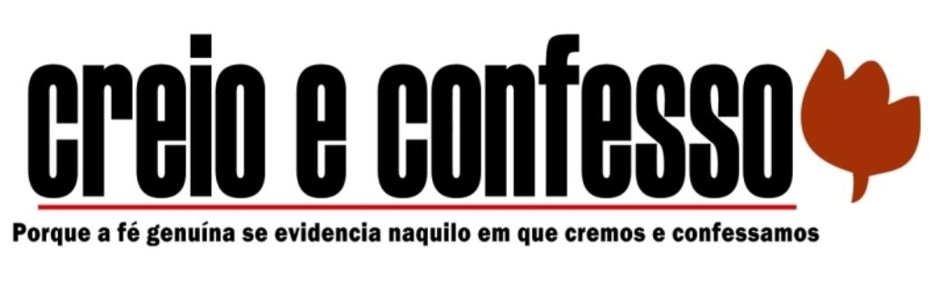 CREIO E CONFESSO