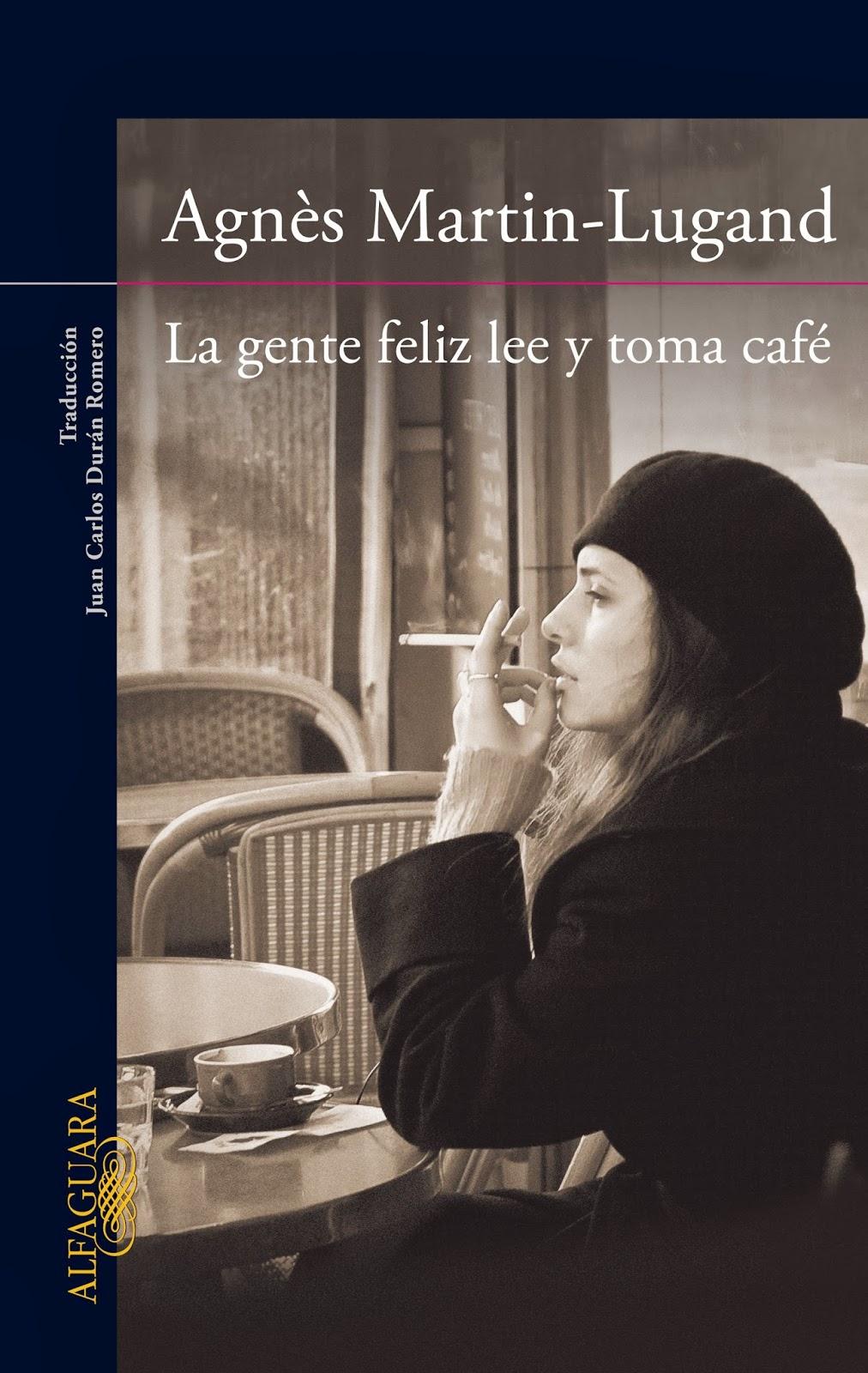 """Portada del libro """"La gente feliz lee y toma café"""", de Agnès Martin-Lugand"""
